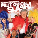 Patrick Sébastien - Faut qu'on slash!