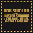 Bob Sinclar - Me not a gangsta