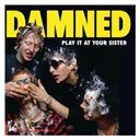The Damned - Play it at your sister