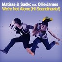 Matisse / Sadko - We're not alone (hi scandinavia !)