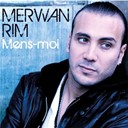Merwan Rim - Mens-moi