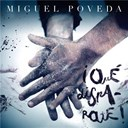 Miguel Poveda - ¡qué disparate!