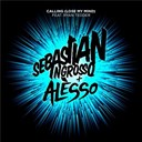 Alesso / Sebastian Ingrosso - Calling (lose my mind)