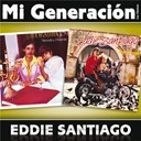 Eddie Santiago - Mi generaci&oacute;n - los cl&aacute;sicos