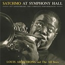 Louis Armstrong / The All Stars - Satchmo at symphony hall 65th anniversary: the complete performances
