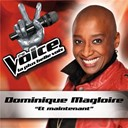 Dominique Magloire - Et maintenant - the voice : la plus belle voix