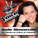 Aude Henneville - Je t'aimais, je t'aime, je t'aimerais - the voice : la plus belle voix