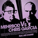 Chris Garcia / Mehrbod - What's your name (mehrbod vs chris garcia feat. jus charlie)