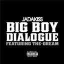 Jadakiss - Big boy dialogue
