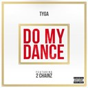 Tyga - Do my dance