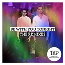 The Young Professionals - Be with you tonight