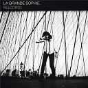 La Grande Sophie - Re(cord)