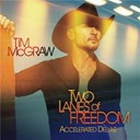 Tim Mc Graw - Two lanes of freedom