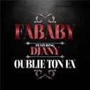 Fababy - Oublie ton ex