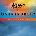 Alesso / One Republic - If i lose myself