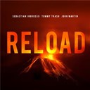 John Martyn / Sebastian Ingrosso / Tommy Trash - Reload