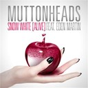 Muttonheads - Snow white (alive)