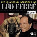 Léo Ferré - Les chansons interdites et autres