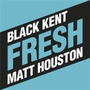 Black Kent / Matt Houston - Fresh