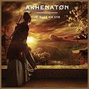 Akhénaton - Je suis en vie