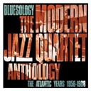 The Modern Jazz Quartet - Bluesology: the atlantic years 1956-1988 the modern jazz quartet anthology