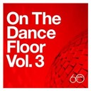 Chic / Debbie Gibson / Kleeer / Kon Kan / Narada Michael Walden / Pajama Party / Quadrant Six / Stacey Q / Sweet Sensation / Ten City / Yes - Atlantic 60th: On The Dance Floor Vol. 3