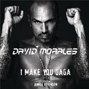 David Morales - I make you gaga