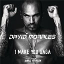 David Morales - I make you gaga (feat. janice robinson (dj chus in stereo remix))