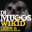 Dj Muggs - Wikid (feat. chuck d & jared from hed pe)