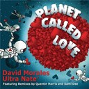 David Morales - Planet called love remixes