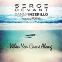 Danny Inzerillo / Serge Devant - When you came along