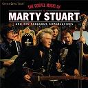 Marty Stuart & His Fabulous Superlatives - The gospel music of marty stuart