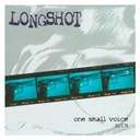 Longshot - One small voice