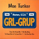 Moe Tucker - Grl-grup