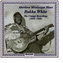 "Bukka White - The vintage recordings 1930 - 1940 ""aberdeeen mississippi blues"""