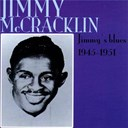 Jimmy Mc Cracklin - Jimmy's blues 1945-1951