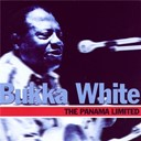 Bukka White - The panama limited