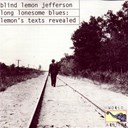 Blind Lemon Jefferson - Long lonesome blues: lemon's texts revealed