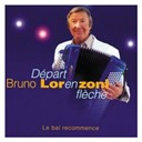 Bruno Lorenzoni - D&eacute;part en fl&egrave;che - le bal recommence