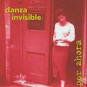 Danza Invisible - Por ahora