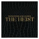 Macklemore / Ryan Lewis - The heist