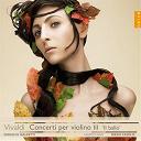 """Diego Fasolis / Duilio M. Galfetti / I Barocchisti - Vivaldi: Concerti per violino III """"Il ballo"""""""