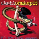 Slash's Snakepit - It's five o'clock somewhere