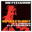 Dr Feelgood - Singled Out - The U/A Liberty A's B's & Rarities