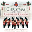 The Grenadier Guards Band - Christmas with the grenadier guards