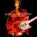 Jean-Louis Aubert - Commun accord