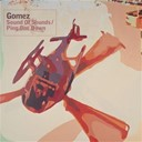 Gomez - Sound of sounds/ping one down