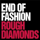 End Of Fashion - Rough diamonds / anything goes (ep)