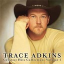 Trace Adkins - Greatest Hits Collection, Volume 1