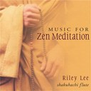 Riley Lee - Music For Zen Meditation